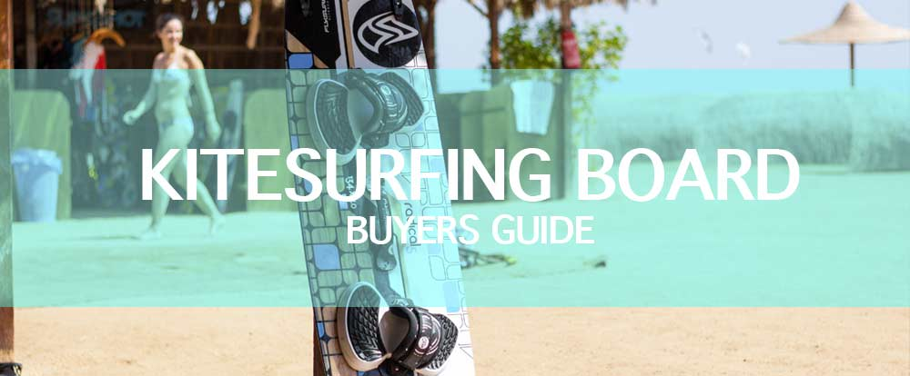 Kitesurf Board Buyers Guide
