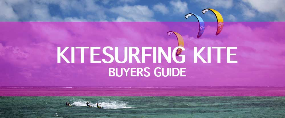 Kitesurf Kite Buyers Guide