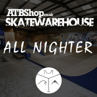 ATBShop Skatewarehouse - All Nighter Event Ticket 26th October