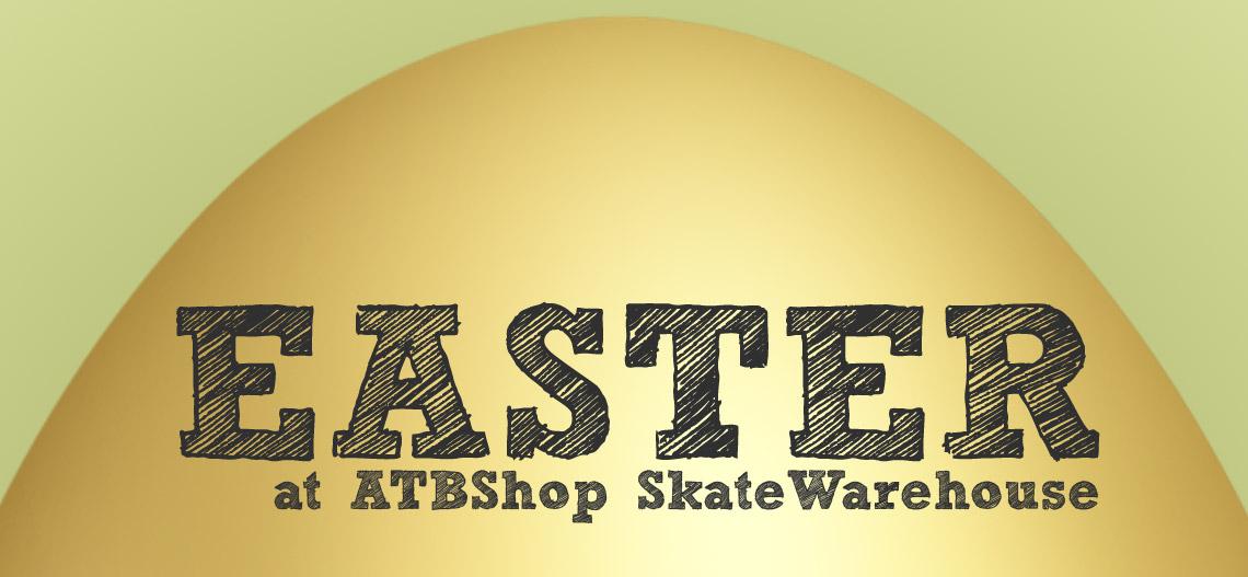 Easter at ATBShop SkateWarehouse Skatepark - ATBShop Skate