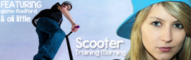 Scooter Training Morning with Gizmo Radford & Oli Little